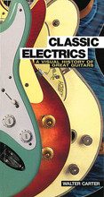 Classic Electrics (A Visual History of Great Guitars). Book. Softcover. 368 pages. Published by Jawbone Press.  Expert guitar historian Walter Carter provides a comprehensive pictorial history of the genuine classics to have emerged during the first 70 years of the electric guitar. The book's handy A-to-Z format details more than 350 models from 70+ manufacturers, richly illustrated in color throughout.