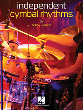 Independent Cymbal Rhythms for Cymbals. Drum Instruction. Softcover. 40 pages. Published by Hal Leonard.  Independent Cymbal Rhythms is designed to free up your ride cymbal and hi-hat playing so you can achieve greater rhythmic variety in your grooves. The over 500 exercises in this book are also designed to develop endurance, coordination, flexibility and finesse of movement. The book includes: patterns based on quarter-, eighth- and sixteenth-note grooves • triplet and 12/8 grooves • alternating hi-hat grooves for funk and rock • syncopated cymbal and hi-hat patterns • grace notes on hi-hat • grooves that will work for rock, jazz, funk, Latin, blues and techno. These exercises will help you achieve yoru full potential as a drummer.