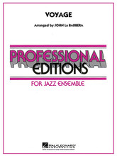 """Voyage composed by Kenny Barron. Arranged by John La Barbera. For Jazz Ensemble (Score & Parts). Professional Editions-Jazz Ens. Grade 5. Published by Hal Leonard.  John La Barbera's treatment of Voyage marks the first professional big band recording of this classic Kenny Barron tune. This chart really pops right from the start, and is a terrific showcase for trumpet and tenor sax. There's plenty of blowing space and a wealth of full ensemble energy.  Recorded by the John La Barbera Big Band on """"Caravan"""" (Jazz Compass JC1023)"""
