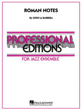 """Roman Notes composed by John La Barbera. For Jazz Ensemble (Score & Parts). Professional Editions-Jazz Ens. Grade 5. Published by Hal Leonard.  Featuring a hard groovin' 12/8 feel, this John La Barbera original serves as an alto sax feature that also puts the entire band through its paces. The skilled scoring makes this sound harder than it really is, making this a great choice for festival or contest.  Recorded by the John La Barbera Big Band on """"Caravan"""" (Jazz Compass JC1023)"""