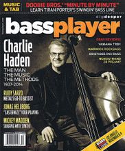 "Bass Player Magazine December 2014 Bass Player Magazine. 82 pages. Published by Hal Leonard.  Bass Player – December 2014 Charlie Haden: The Man, The Music, The Methods, 1937-2014 • Rody Sarzo: Metal's Go-To Bassist • Jonas Hellborg: ""Easternize"" Your Playing • Mickey Madden: Sharing with Synth • Music & Tab: Doobie Bros.' Minute by Minute Learn Tiran Porter's Swingin' Bass Line • Gear Reviews! Yamaha TRBX, Warwick Rockbass, Aristides 050 Bass, Nordstrand 2B Preamp."