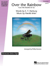 Over the Rainbow (from The Wizard of Oz) (Hal Leonard Student Piano Library Showcase Solos Pops - Elementary). Arranged by Phillip Keveren. For Piano/Keyboard. Educational Piano Library. 2. 8 pages. Published by Hal Leonards.  Here is the treasured song from The Wizard of Oz arranged for elementary level piano solo with a teacher duet and lyrics included.