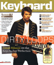 Keyboard Magazine September 2014 Keyboard Magazine. 66 pages. Published by Hal Leonard.  Keyboard – September 2014 Cover Stories: Dirty Loops, Jonah Nilsson on the Keys to Pop Perfection • Hammond Master Classes! • 5 Ways to Play Like Dr. Lonnie Smith • Larry Goldings on One-Handed Comping • Percussive Techniques on B-3 • Nord Lead A1 Clavia Simplifies Virtual Analog • Muse Receptor Trio/Quattro Host with the Most • M-Audio Trigger Finger Pro Much More than a Pad Controller • Vir2 Acoustics Best Acoustic Guitar VI Yet? • Vox Continental V Arturio Pumps It Up • Mary Lambert Songs of Self-Esteem.