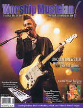 Worship Musician Magazine September / October 2014 Worship Musician. 50 pages. Published by Hal Leonard.  Worship Musician! – September/October 2014 Cover Stories: Lincoln Brewster Trusting God Like Breathing... Oxygen • Product Review: The Yamaha 40th Anniversary Motif XF • Breaking Through Depression by Leann Albrecht • Record Reviews: Bellarive, Lincoln Brewster, Colton Dixon, Stuart Townend, New Wine Worship.