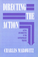 Directing the Action (Acting and Directing in the Contemporary Theatre). Applause Acting Series. Softcover. 196 pages. Applause Books #155783072X. Published by Applause Books.  Every actor and director who enters the orbit of Marowitz's major work will find himself challenged to a deeper understanding of his art and propelled into further realms of exploration on his/her own. Marowitz meditates on all the sacred precepts of theatre practice including auditions, casting, design, rehearsal, actor psychology, dramaturgy, and the text.