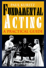 Fundamental Acting (A Practical Guide). Applause Books. Softcover. 166 pages. Applause Books #1557833044. Published by Applause Books.  Aimed at the beginning acting student, this book takes a commonsense approach to the craft, building on basic techniques in the first part and then going on to cover two distinct types of theater; comedy and Shakespearean verse. Kuritz introduces basic acting techniques through a series of simple exercises. the section on verse analyzes accent and rhythm with examples of dialog, while the comedy chapter lists 15 examples of comic situations, along with definitions and examples of comic figures of speech. Warm-up exercises, comic dialect guidelines, and a general stage terminology contribute to the usefulness of the book. Recommended for theater arts collections in public, high school and college libraries.
