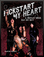 A A Mötley Crüe Day-by-Day. Book. Hardcover. 256 pages. Published by Backbeat Books.  Kickstart My Heart: A Mötley Crüe Day-by-Day is an exciting chronology that celebrates in innovative form – through the use of day-by-day entries and supporting band quotes mostly collected firsthand by the author, as well as memorabilia shots and photography – the crazy lives lived by Vince, Mick, Nikki, and Tommy at the booze-drenched apex of the rock-'n'-roll food chain. Augmented with entries that help place the band in a wider rock context, Popoff presents a swift-moving, action-packed symphony of text and visuals that reprises his collaboration with Backbeat on similarly structured titles about Iron Maiden and Ozzy Osbourne. With very few Mötley Crüe-related books on the market, Kickstart My Heart will likely serve for years to come as the most complete – and completely party-hardy – celebration of this band now 35 years on and in the midst of completing its final tour ever.