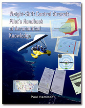 Weight Shift Control Aircraft Pilot's Handbook of Aeronautical Knowledge, written by Paul Hamilton is for ultralight, sport and private pilots flying trikes and weight-shift control (WSC) light-sport aircraft (LSA)