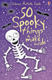 USBORNE - 50 SPOOKY THINGS TO MAKE AND DO