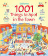 USBORNE - 1001 THINGS TO SPOT IN THE TOWN