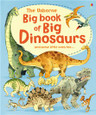USBORNE - BIG BOOK OF BIG DINOSAURS