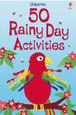 USBORNE - 50 RAINY DAY ACTIVITIES (SPIRAL)