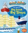 USBORNE - BIG BOOK OF BIG SHIPS