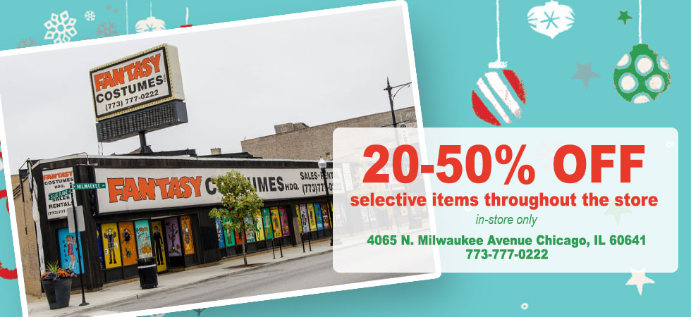 Fantasy Costumes Chicago is having an in-store sale this Christmas on costumes, accessories and more. 20-50% off select items in the store at 4065 N Milwaukee Avenue Chicago, IL 60641