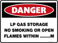 DANGER - LP GAS STORAGE NO SMOKING OR OPEN FLAMES WITHIN METRES