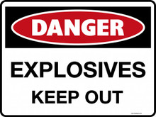 DANGER - EXPLOSIVES KEEP OUT
