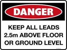 DANGER - KEEP ALL LEADS 1.5M ABOVE FLOOR OR GROUND LEVEL