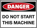 DANGER - DO NOT START THIS MACHINE