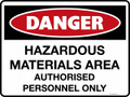 DANGER - HAZARDOUS MATERIALS AREA AUTHORISED PERSONNEL ONLY