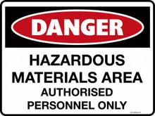DANGER - HAZARDOUS MATERIALS AREA AUTHORISED PERSONNEL ONLY