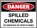 DANGER - SPILLED CHEMICALS NO SMOKING OR OPEN FLAMES