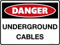 DANGER - UNDERGROUND CABLES