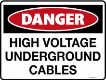 DANGER - HIGH VOLTAGE UNDERGROUND CABLES