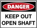 DANGER - KEEP OUT OPEN SHAFT
