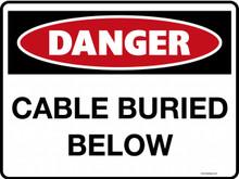 DANGER - CABLE BURIED BELOW