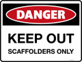 DANGER - KEEP OUT SCAFFOLDERS ONLY