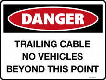 DANGER - TRAILING CABLE NO VEHICLES BEYOND THIS POINT