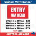 ENTRY VIA REAR - CUSTOM VINYL BANNER SIGN