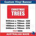 CHRISTMAS TREES - CUSTOM VINYL BANNER SIGN