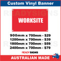 WORKSITE - CUSTOM VINYL BANNER SIGN