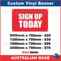 SIGN UP TODAY - CUSTOM VINYL BANNER SIGN