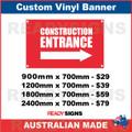 CONSTRUCTION ENTRANCE ( ARROW ) - CUSTOM VINYL BANNER SIGN