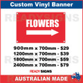 FLOWERS ( ARROW )  - CUSTOM VINYL BANNER SIGN