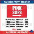 PINK SLIPS ( ARROW ) - CUSTOM VINYL BANNER SIGN