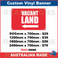 ( ARROW )  VACANT LAND - CUSTOM VINYL BANNER SIGN
