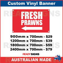 ( ARROW )  FRESH PRAWNS - CUSTOM VINYL BANNER SIGN