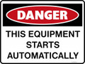 DANGER - THIS EQUIPMENT STARTS AUTOMATICALLY