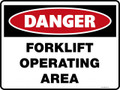 Danger Sign - FORKLIFT OPERATING AREA