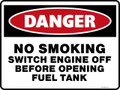 Danger Sign - NO SMOKING SWITCH ENGINE OFF BEFORE OPENING FUEL TANK