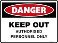 Danger Sign - KEEP OUT AUTHORISED PERSONNEL ONLY