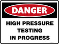 Danger Sign - HIGH PRESSURE TESTING IN PROGRESS