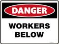 Danger Sign - WORKERS BELOW