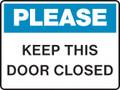 Housekeeping Sign -   PLEASE - KEEP THIS DOOR CLOSED