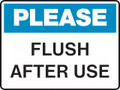 Housekeeping Sign - PLEASE -  FLUSH AFTER USE
