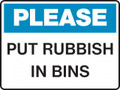 Housekeeping Sign - PLEASE - PUT RUBBISH IN BINS