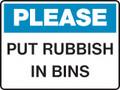 Housekeeping Sign - PLEASE - PUT RUBBISH IN BINS